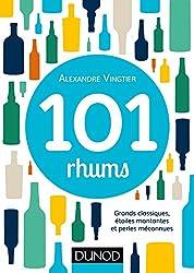 101 rhums : Grands classiques, étoiles montantes et perles méconnues (Hors collection)