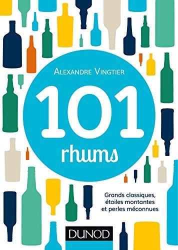 101 rhums : Grands classiques, étoiles montantes et perles méconnues (Hors collection) par Alexandre Vingtier