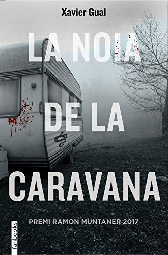 La noia de la caravana: Premi Ramon Muntaner 2017 (FICCIÓ) por Xavier Gual Vadillo