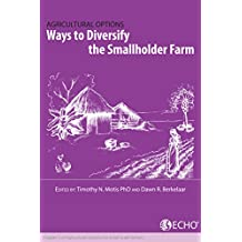 Ways to Diversify the Smallholder Farm: Chapter 5 of Agricultural Options for Small-Scale Farmers (English Edition)