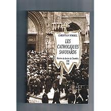 Les catholiques savoyards : Histoire du diocèse de Chambéry (1890-1940)