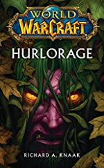 WORLD OF WARCRAFT - HURLORAGE de Christie Golden