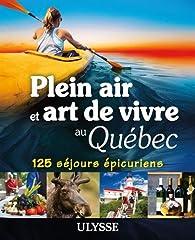 Plein air et art de vivre au Québec par Thierry Ducharme