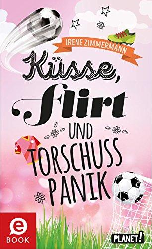 Küsse, Flirt & Torschusspanik (Freche Mädchen – freche Bücher! 65342)