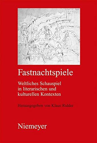 Fastnachtspiele: Weltliches Schauspiel in literarischen und kulturellen Kontexten