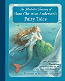 An Illustrated Treasury of Hans Christian Andersen's Fairy Tales: The Little...