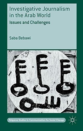 Investigative Journalism in the Arab World: Issues and Challenges (Palgrave Studies in Communication for Social Change) by Saba Bebawi (2016-04-26)