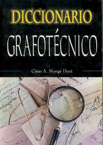 DICCIONARIO GRAFOTÉCNICO por César Monge Durá