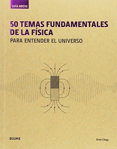 50 temas fundamentales de la física por Brian Clegg
