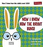 Now I know how the rabbit runs - Kalender 2019 - Harenberg-Verlag - mit 53 karten mit denglischen Sprüchen - 16 cm x 17,5 cm