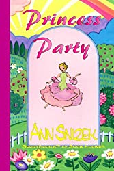 Princess Party (ShortBooks by Snow Flower)