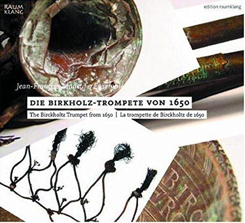 Preisvergleich Produktbild Die Birckholtz-Trompete Von 1650