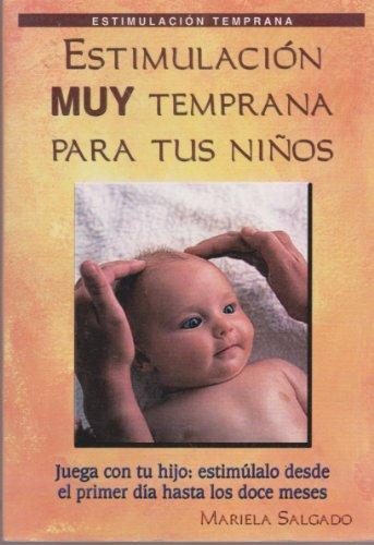 Descargar Libro Estimulacion Muy Temprana Para Tus Ninos / Early Stimulation For Your Children de Mariela Salgado