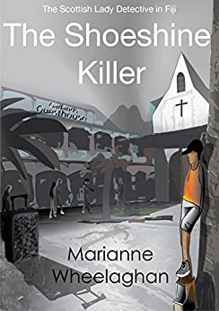 The Shoeshine Killer (The Scottish Lady Detective mysteries Book 2) by [Wheelaghan, Marianne]