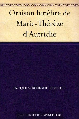 Oraison funèbre de Marie-Thérèze d'Autriche (French Edition)