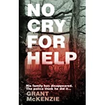 No Cry For Help by McKenzie, Grant (November 11, 2010) Paperback