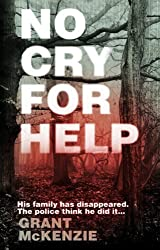 No Cry For Help by Grant McKenzie (11-Nov-2010) Paperback
