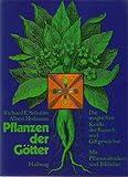 Pflanzen der Götter. Die magischen Kräfte der Rausch- und Giftgewächse. Mit Pflanzenlexikon und Bildatlas