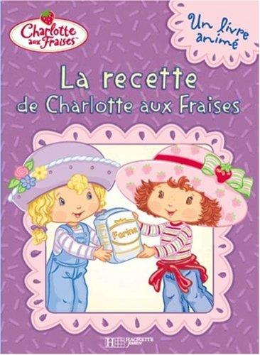 La recette de Charlotte aux Fraises