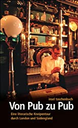 Von Pub zu Pub: Eine literarische Kneipentour durch London und Südengland (insel taschenbuch)