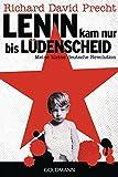 Lenin kam nur bis Lüdenscheid: Meine kleine deutsche Revolution von Richard David Precht