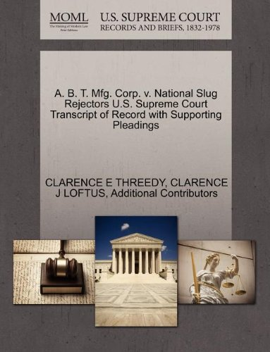 A. B. T. Mfg. Corp. v. National Slug Rejectors U.S. Supreme Court Transcript of Record with Supporting Pleadings