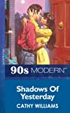 Shadows Of Yesterday (Mills & Boon Vintage 90s Modern)
