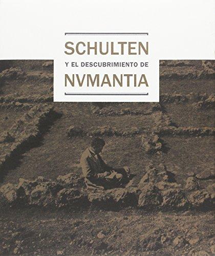 Schulten y el descubrimiento de Numancia por Museo Arqueologico Nacional