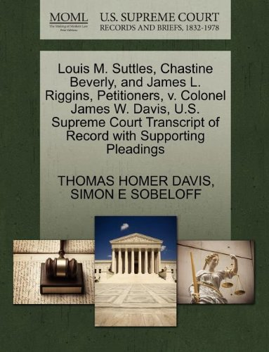 Louis M. Suttles, Chastine Beverly, and James L. Riggins, Petitioners, v. Colonel James W. Davis, U.S. Supreme Court Transcript of Record with Supporting Pleadings