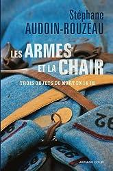 Les armes et la chair. Pour une histoire de la Grande Guerre
