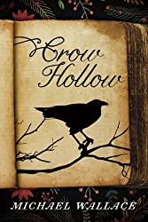 Crow Hollow by Michael Wallace (2015-06-01)