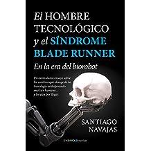 Hombre Tecnológico Y El Síndrome Blade Runner, El (Ensayo)