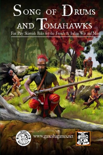 Song of Drums and Tomahawks: Fast Play Skirmish Rules for the French & Indian War and More - Tomahawk Fantasy