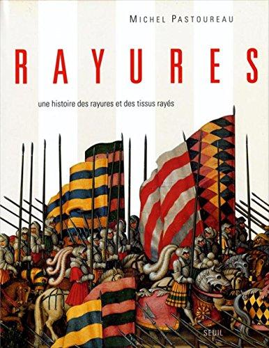 RAYURES. Une histoire des rayures et des tissus rayés par Michel Pastoureau