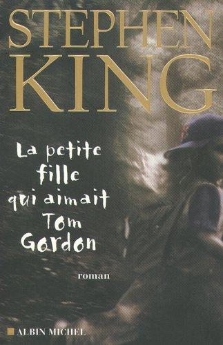 La Petite fille qui aimait Tom Gordon (Litterature) par Stephen King