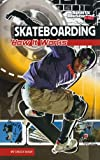 Skateboarding: How it Works (Sports Illustrated Kids - Science of Sports) (Sports Illustrated Kids - The Science of Sport)