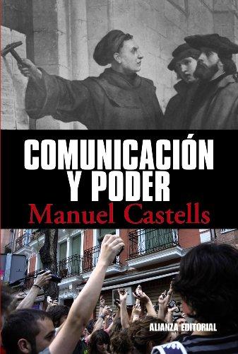 Comunicación y poder (Alianza Ensayo) por Manuel Castells