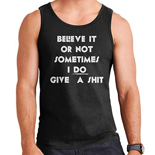 Believe It Or Not Sometimes I Do Give A Shit Men's Vest Black