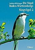 Die Vögel Baden-Württembergs. (Avifauna Baden-Württembergs): Die Vögel Baden-Württembergs, 7 Bde. in Tl.-Bdn., Bd.3/2, Singvögel (Grundlagenwerke)