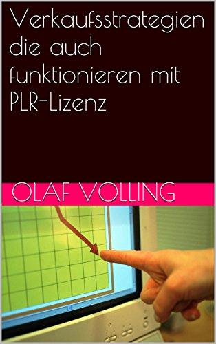 Verkaufsstrategien die auch funktionieren mit PLR-Lizenz (German ...