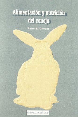 Alimentación y nutrición del conejo por P. R. Cheeke