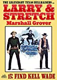 Larry and Stretch 15: Find Kell Wade (A Larry and Stretch Western) (English Edition)