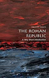 The Roman Republic: A Very Short Introduction (Very Short Introductions) by David M. Gwynn (2012-10-25)