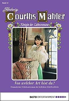 Hedwig Courths-Mahler - Folge 013: Von welcher Art bist du?