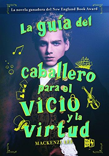 La guía del caballero para el vicio y la virtud / The Gentleman's Guide to Vice and Virtue par Mackenzi Lee