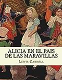 ALICIA EN EL PAIS DE LAS MARAVILLAS Espanol: Volume 1 (Aventuras de Alicia)