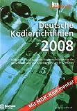 Deutsche Kodierrichtlinien 2008 mit Kommentierung durch den MDK