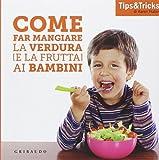 Come far mangiare la verdura (e la frutta) ai bambini