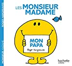 Monsieur Madame - Mon papa de Roger Hargreaves