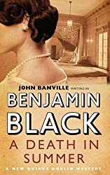 A Death in Summer (Quirke Mysteries) by Benjamin Black (2011-07-01)